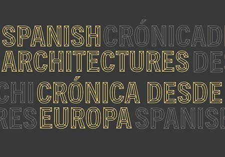 Spanish Architectures: Crónica desde Europa